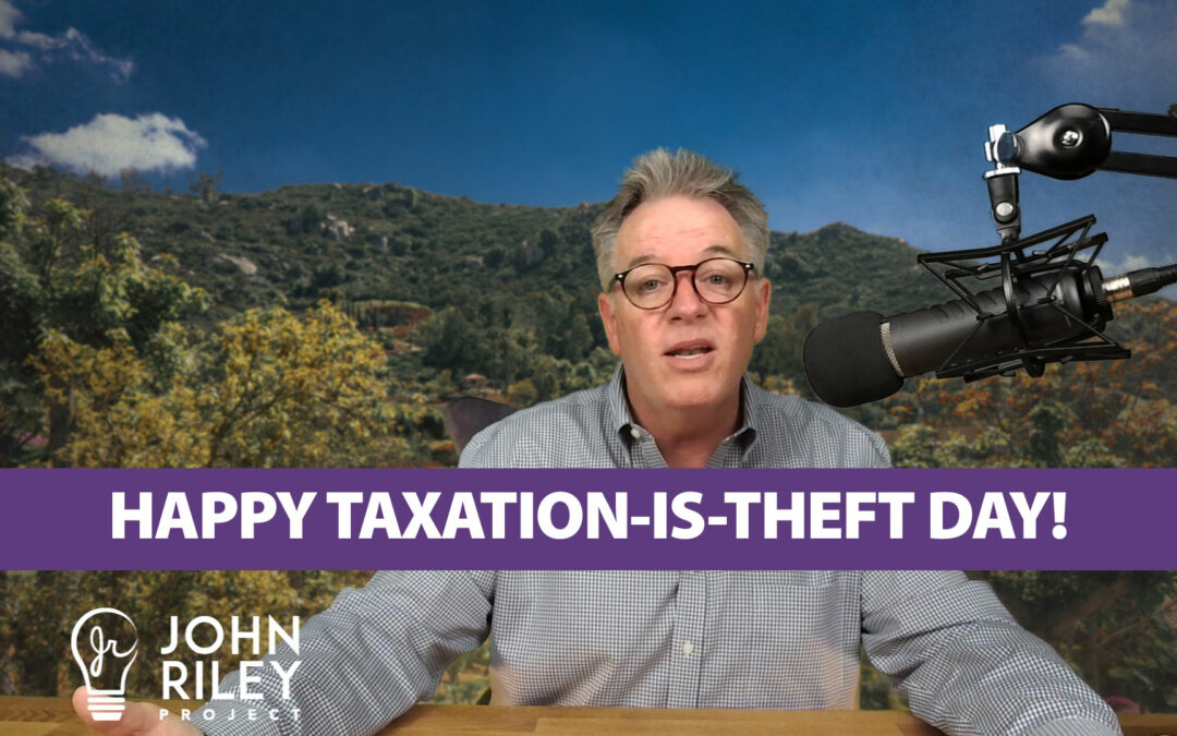 Happy Taxation-is-Theft Day! JRP0045